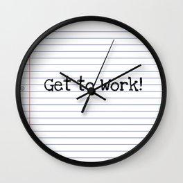 Get To Work!   Teacher Art Wall Clock