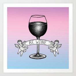 Be Wine (Pastel Edition) Art Print