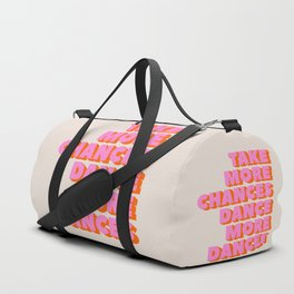 TAKE MORE CHANCES DANCE MORE DANCES Duffle Bag