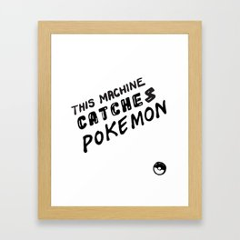 This Machine Kills Pocket Monsters Framed Art Print