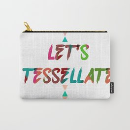 LET'S TESSELLATE Carry-All Pouch
