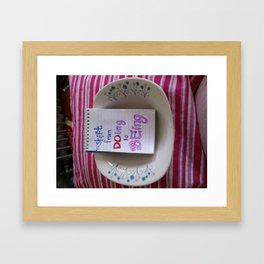 Shift from Doing to Being Framed Art Print