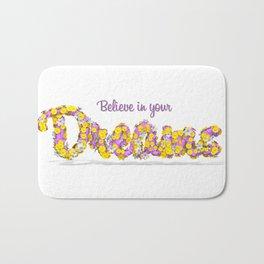 Believe in your dreams Art Print Bath Mat