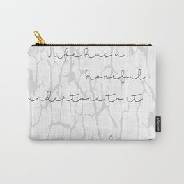 Life has a hopeful undertone to it... never forget. Carry-All Pouch