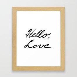 Hello, Love Framed Art Print
