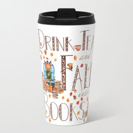 Drink Tea and Fall into Books Travel Mug