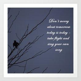 Little Black Bird: Today is today Art Print