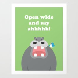 Open Wide and Say Ahhhhh! Art Print