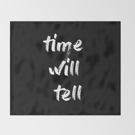 time will tell Throw Blanket