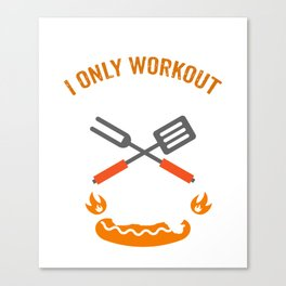 Best T-Shirt For Workout Lover. Gift For BBQ Lover. Canvas Print