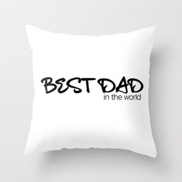 Best Dad in the World Throw Pillow