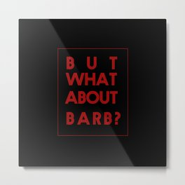 Barb:Stranger Things Metal Print
