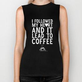I Followed My Heart it Lead Me to Coffee Funny T-shirt Biker Tank