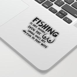 Fishing Is Like Boobs Sticker
