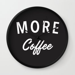 More Coffee Wall Clock