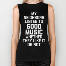 Listen To Music Funny Quote Biker Tank
