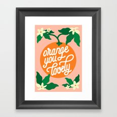 Orange You Lovely Framed Art Print