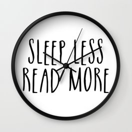 Sleep less, read more Wall Clock