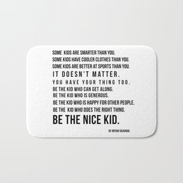 Be the nice kid 2 #minimalism Bath Mat