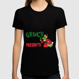 Grinch Better Have My Presents T-shirt