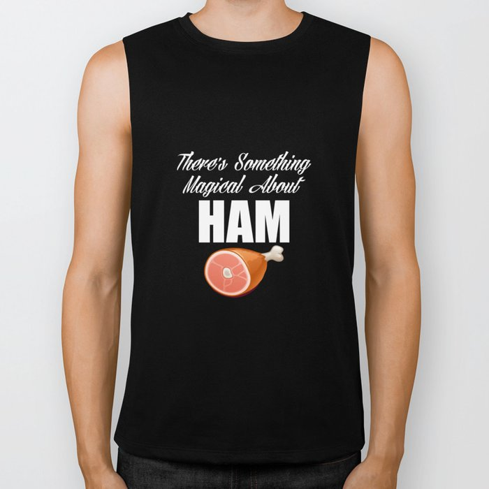 There's Something Magical about Ham Pork Lover T-Shirt Biker Tank