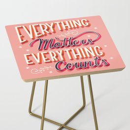 Everything matters, everything counts, hand lettering typography modern poster design Side Table