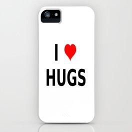 I LOVE HUGS iPhone Case