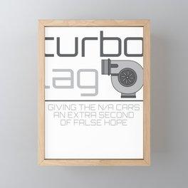 Turbo Lag Giving The N/A Cars An Extra Second Of False Hope Framed Mini Art Print