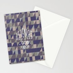 WE'RE NOT HALF AS BAD, AS GOD IS GOOD Stationery Cards