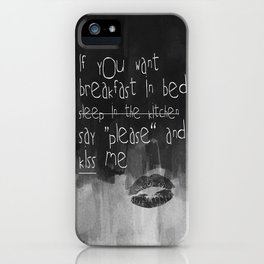 ...say please & kiss me iPhone Case