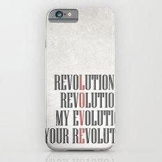 My Evolution, Your Revolution Slim Case iPhone 6s
