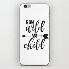 Run Wild My Child,Run Wild Moon Child,Funny Poster,Funny Kids Decor,Nursery Wall Art,Nursery Decor iPhone Skin