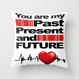 You are my Past Present and Future Love - Heart Rhythm Valentines Day Gift Shirt Throw Pillow