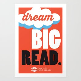 Dream Big - Iowa City Public Library Art Print