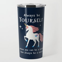 Always be Yourself Travel Mug