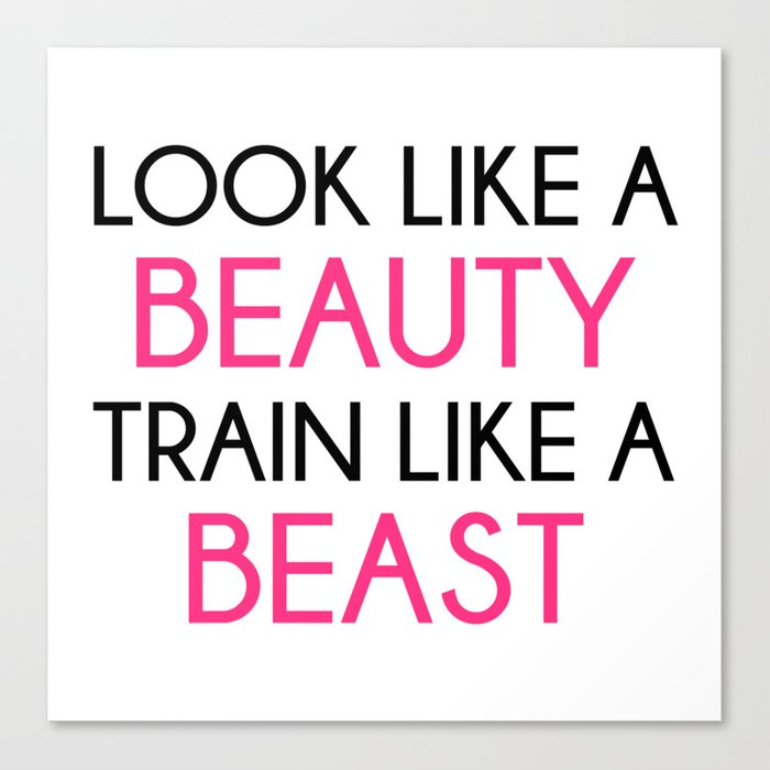 Look Like A Beauty / Train Beast Gym Quote Canvas Print by jcanimals