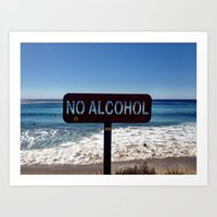 alcohol Art Prints featuring No Alcohol by Jodi Kassowitz Photography