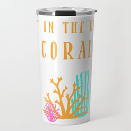 Stay in the House Coral Travel Mug