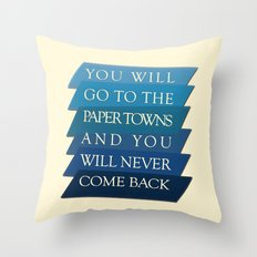 you will go to the paper towns Throw Pillow