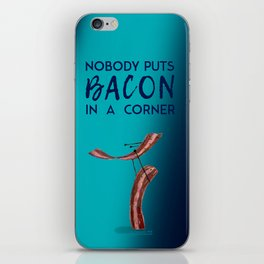 Nobody Puts Bacon In A Corner iPhone Skin