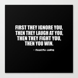 first they ignore Canvas Print