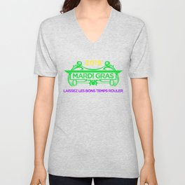 Mardi Gras Let the Good Times Roll ( Laissez les bons temps rouler) Unisex V-Neck
