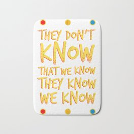 They don't know that we know Bath Mat