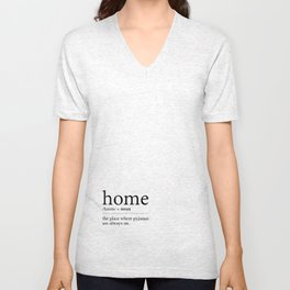 Home - the place where pyjamas are always on Unisex V-Neck