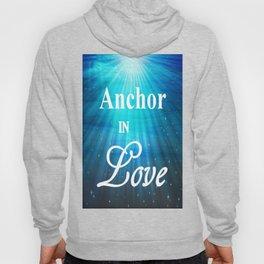 Anchor in Love Hoody