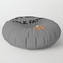 Life's Short, Talk Fast Floor Pillow