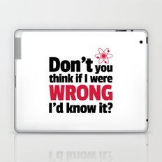 If I Were Wrong Funny Quote Laptop & iPad Skin