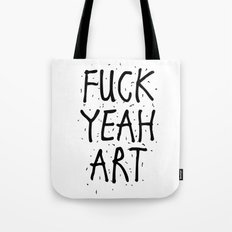 F*CK YEAH ART Tote Bag