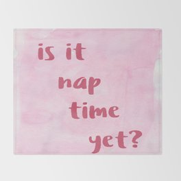 is it nap time yet Throw Blanket