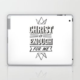 Christ is Enough Bible Verse Christian Typography Laptop & iPad Skin